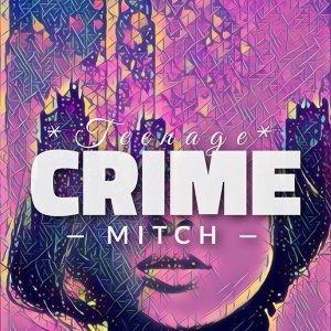 Teenage Crime (Remix)