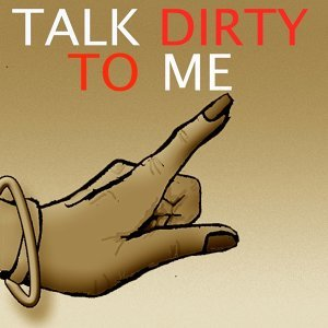 Talk Dirty to Me - Single