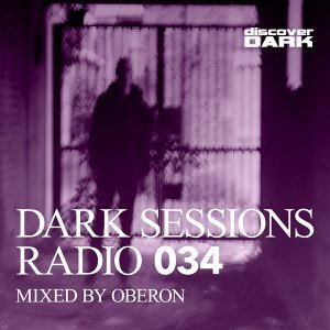 Dark Sessions Radio 034 (Mixed by Oberon)
