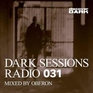 Dark Sessions Radio 031 (Mixed by Oberon)