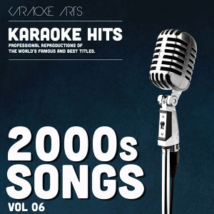 Karaoke Masters 2000s Songs, Vol. 6