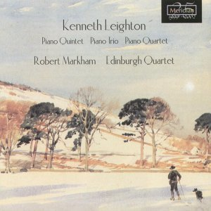 Kenneth Leighton: Piano Quintet - Piano Trio - Piano Quartet