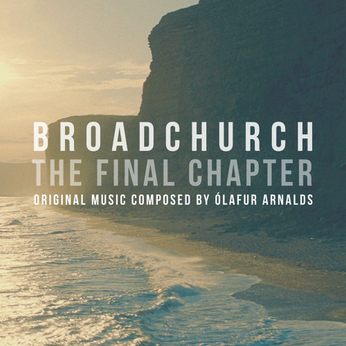 Broadchurch - The Final Chapter - Music From The Original TV Series