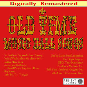 Old Time Music Hall Songs (Digitally Remastered)