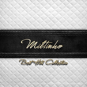 Best Hits Collection of Miltinho