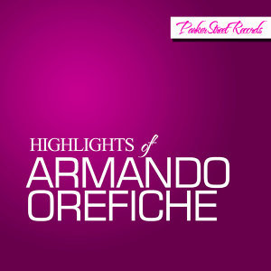 Highlights Of Armando Orefiche