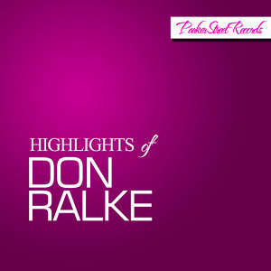 Highlights Of Don Ralke