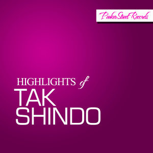 Highlights Of Tak Shindo
