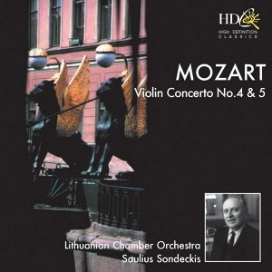 Violin Concerto No.4 in D Major, K.218; Violin Concerto No.5 in A major, K.219