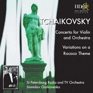 Concerto for Violin and Orchestra in D Major, Op.35 ; Variations on a Rococo Theme, Op.33