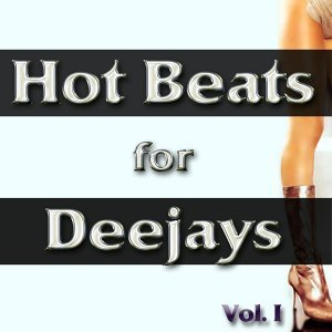 Hot Beats for Deejays, Vol. 1 - Electro, Minimal, Progressive and Tribal House Grooves