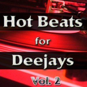 Hot Beats for Deejays, Vol. 2 - Electro, Minimal, Progressive and Tribal House Grooves
