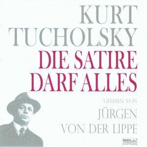 Kurt Tucholsky - Panter Tiger und Co.  Die Satire darf alles! (gelesen von Jürgen Von Der Lippe)