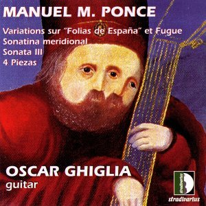 Ponce: VariationsSur Folias De España Et Fugue, Sonatina Meridional, Sonata III, 4 Piezas. Guitar Collection Vol.3