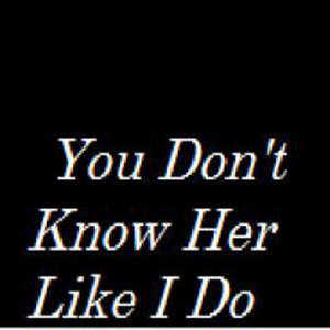 You Don't Know Her Like I Do (Brantley Gilbert Tribute) - Single