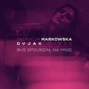 Bys spojrzal na mnie - feat. Marek Dyjak