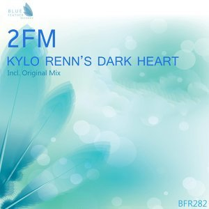 Kylo Renn's Dark Heart - Single