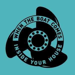 When the Boat Comes Inside Your House / A Season Underground
