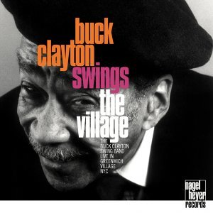 Swings the Village - The Buck Clayton Swing Band Live in Greenwich Village, NYC, 1990