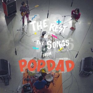 THE REST OF THE SONGS FROM POP DAD - Live