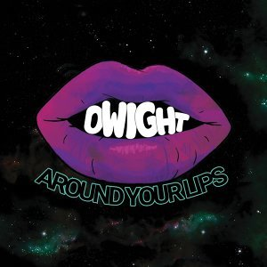 Dwight Around Your Lips