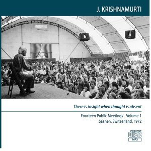 There Is Insight When Thought Is Absent - Fourteen Public Meetings, Saanen, Switzerland, 1972 - Volume 1