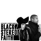 Ultra Naté & Quentin Harris Present: Black Stereo Faith