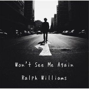 Wont See Me Again