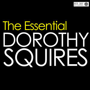 The Essential Dorothy Squires