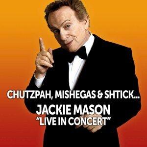 Chutzpah, Mishegas and Shtick: Jackie Mason Live in Concert (Live)