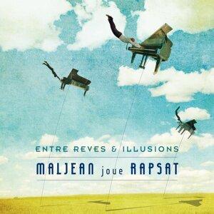 Maljean joue Rapsat - Entre rêves et illlusions
