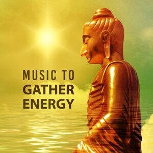 Music to Gather Energy – Meditation Sounds, Buddha Lounge, Stress Relief, Spirit Harmony, Energy Moves