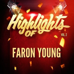 Highlights of Faron Young, Vol. 2