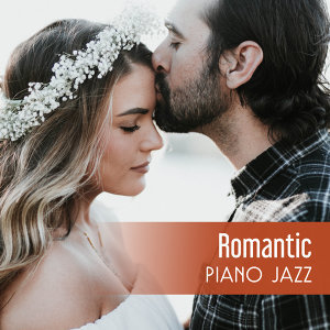 Romantic Piano Jazz – Sensual Music, Evening for Two, Deep Massage, Relaxation Sounds, Gentle Piano at Nigh, Erotic Dance