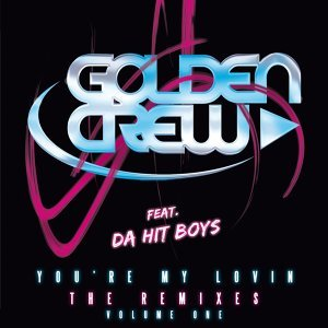 You're My Lovin - The Remixes - Volume One