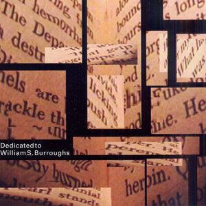 Dedicated to William S. Burroughs
