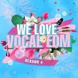 WE LOVE VOCAL EDM, Season 4