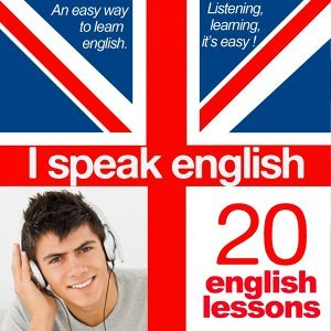I Speak English : The Perfect Language Instruction Audiobook - Learning English In 20 Lessons