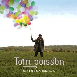 Tom poisson fait des chansons… tom 2