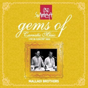 Gems of Carnatic Music: Malladi Brothers - Live in Concert 2003