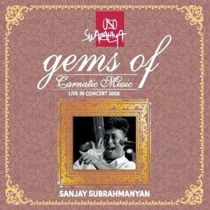 Gems of Carnatic Music: Sanjay Subrahmanyan - Live in Concert 2005