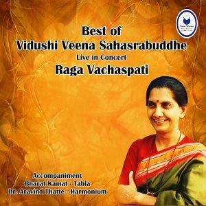 Best of Veena Sahasrabuddhe - Live in Concert