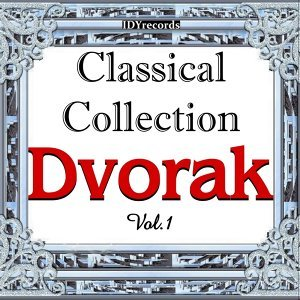 CLASSICAL COLLECTION: DVORAK Vol.1