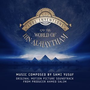 1001 Inventions and the World of Ibn Al-Haytham - Original Motion Picture Soundtrack