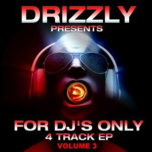 Drizzly Presents for Dj's Only Volume 3 - 4 Track EP
