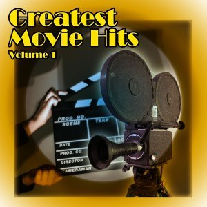Greatest Movie Hits - Volume 1