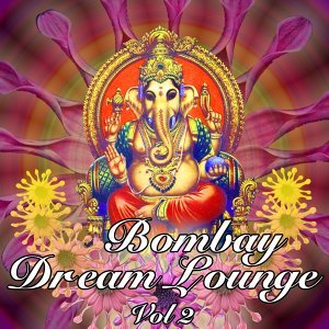 Nirvana Meditation Orchestra - Bombay Dream Lounge, Volume 2