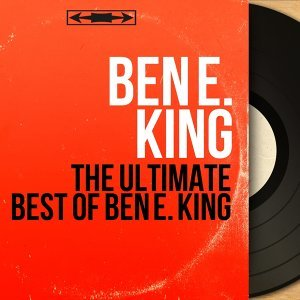 The Ultimate Best of Ben E. King