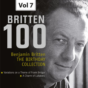 Britten 100: The Birthday Collection, Vol. 7 (Recorded 1953, 1957)