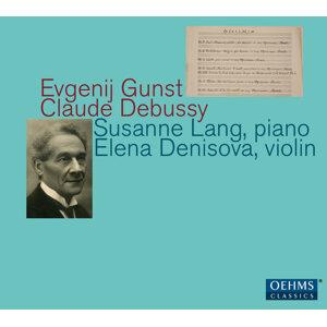 Gunst & Debussy: Works for Violin & Piano